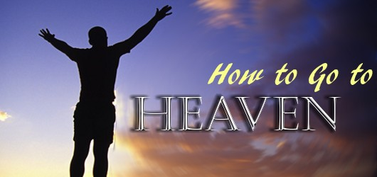 How to Go to Heaven